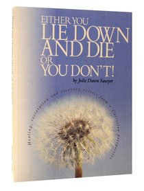 Either You Lie Down and Die Or You Dont!