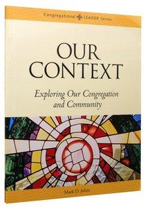 Congregational Leader: Our Context