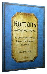 Romans: Momentous News