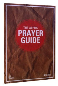 The Alpha Prayer Guide (Alpha Course)