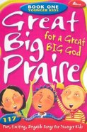 Great Big Praise For a Great Big God, Book One For Younger Kids Spiral