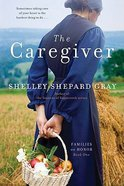 The Caregiver (#01 in Families Of Honor Series)