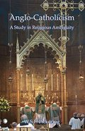 Anglo-Catholicism Paperback