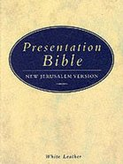 New Jerusalem Presentation Bible Leather White Hardback