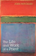 The Life and Work of a Priest Paperback