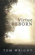 Virtue Reborn Paperback