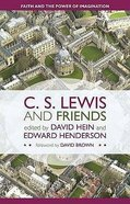 Lewis and Friends: Faith and the Power of the Imagination Paperback
