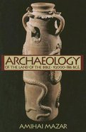 Archaeology of the Land of the Bible (Vol 1) Paperback