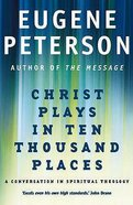 Christ Plays in Ten Thousand Places (#01 in Spiritual Theology Series) Paperback