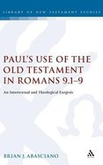 Paul's Use of the Old Testament in Romans 9: 1-9 Hardback