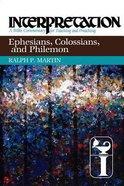 Ephesians, Colossians, and Philemon (Interpretation Bible Commentaries Series) Paperback