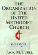 The Organization of the United Methodist Church (Rev 2005-2008) Paperback