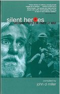 Silent Heroes: Ordinary People in Times of War Paperback