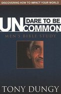 Dare to Be Uncommon (Study Guide) Paperback