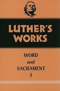 Word & Sacrament 1 (#35 in Luther's Works Series) Hardback