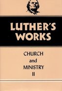 Church & Ministry 2 (#40 in Luther's Works Series) Hardback