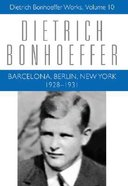 Barcelona Berlin New York 1928 (#10 in Dietrich Bonhoeffer Works Series) Hardback