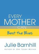 Every Mother Can Beat the Blues Hardback