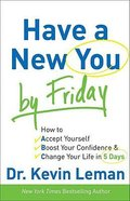 Have a New You By Friday Hardback