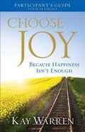 Choose Joy: Because Happiness Isn't Enough (A Four-Session Study Guide) (Participant's Guide) Paperback