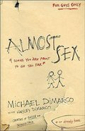 Almost Sex: 9 Signs You Are About to Go Too Far (Or Already Have) Paperback