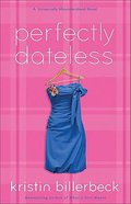 Perfectly Dateless (#01 in Universally Misunderstood Series) Paperback