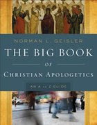 The Big Book of Christian Apologetics: An A-Z Guide Paperback