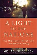A Light to the Nations: The Missional Church and the Biblical Story Paperback