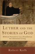 Luther and the Stories of God Paperback