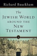 The Jewish World Around the New Testament Paperback