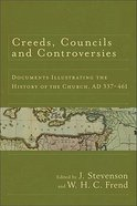 Creeds Councils & Controversies Paperback