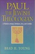 Paul the Jewish Theologian Paperback