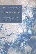 Paths Not Taken Paperback
