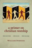 A Primer on Christian Worship Paperback