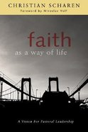 Faith as a Way of Life Paperback