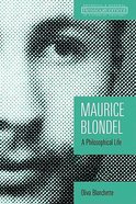 Maurice Blondel (Ressourcement: Retrieval And Renewal In Catholic Thought Series)