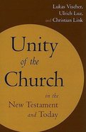 Unity of the Church in the New Testament Today Paperback