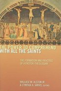 The Power to Comprehend With All the Saints Paperback