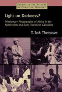 Light on Darkness? (Studies In The History Of Christian Missions Series) Paperback