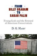 From Billy Graham to Sarah Palin Hardback