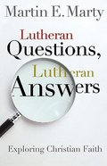 Lutheran Questions, Lutheran Answers