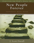New People Forever (Experienceing God's Story Series) Paperback
