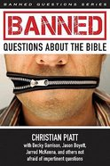 Banned Questions About the Bible (Banned Questions Series) Paperback