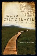 The Path of Celtic Prayer Paperback