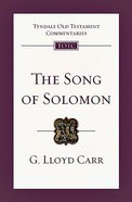 The Song of Solomon (Tyndale Old Testament Commentary (2020 Edition) Series) Paperback