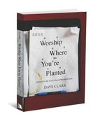 Worship Where You're Planted