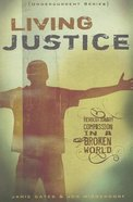 Living Justice: Revolutionary Compassion in a Broken World