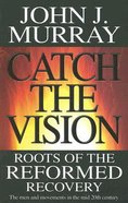 Catch the Vision Paperback