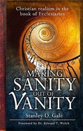 Making Sanity Out of Vanity Paperback