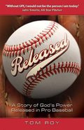Released: A Story of God's Power Released in Pro Baseball